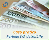 Caso pratico: Periodo IVA detraibile