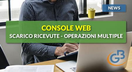 News - Console Web 2019: scarico automatico ricevute e operazioni multiple