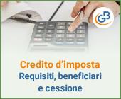 Credito d'imposta: requisiti, beneficiari e cessione