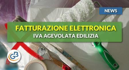 News - Fatturazione Elettronica: IVA agevolata edilizia