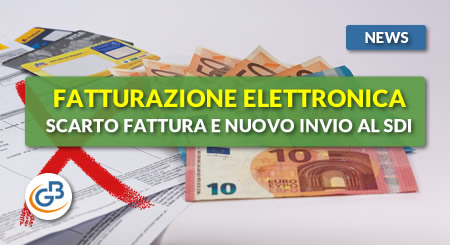 News - Fatturazione Elettronica: scarto della fattura e nuovo invio al SDI